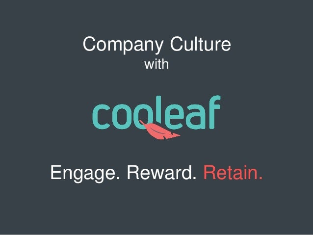 Engage. Reward. Retain. Company Culture with