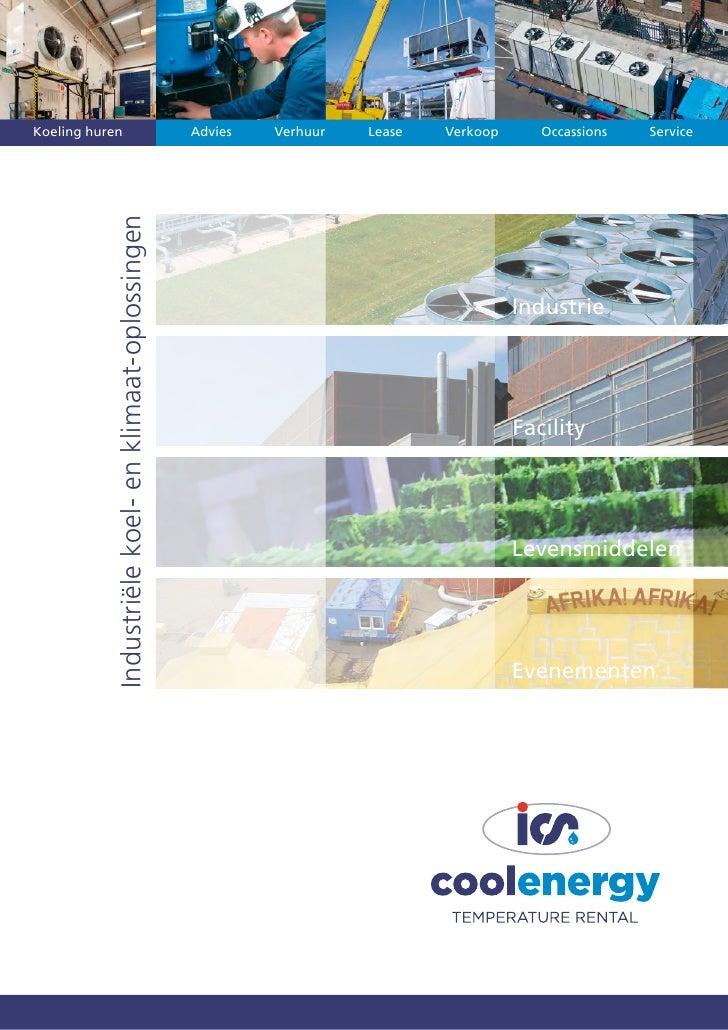 Koeling huren           Industriële koel- en klimaat-oplossingen   Advies   Verhuur   Lease   Verkoop      Occassions   Se...
