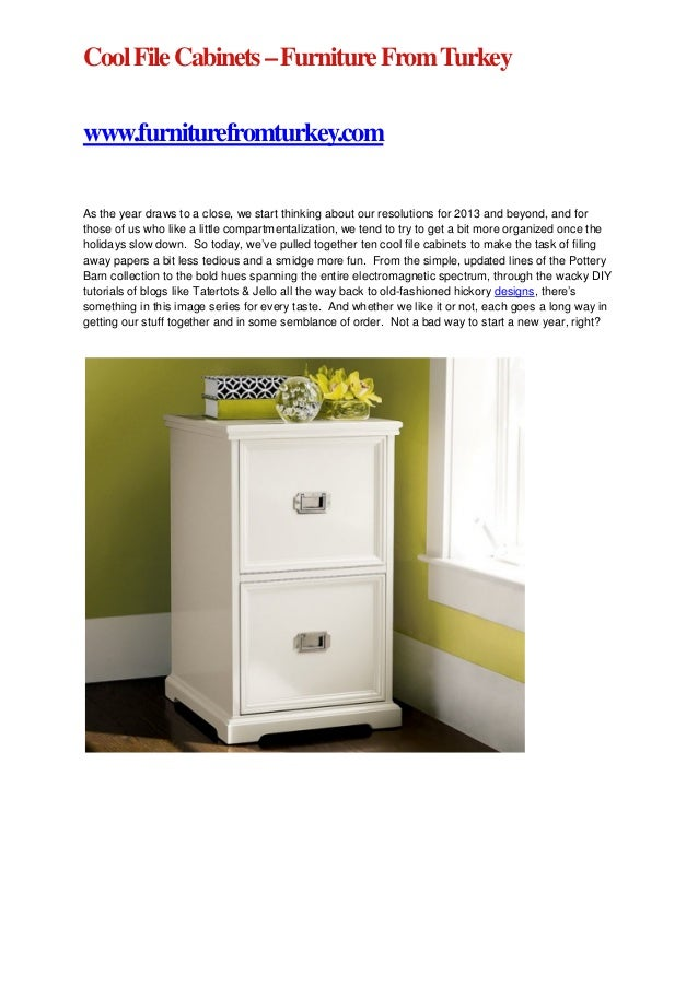 Cool File Cabinets – Furniture From Turkeywww.furniturefromturkey.comAs the year draws to a close, we start thinking about...