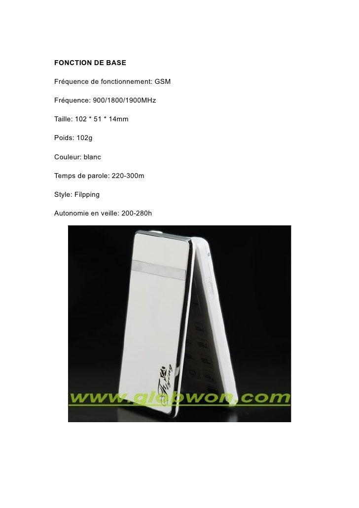 FONCTION DE BASE  Fréquence de fonctionnement: GSM  Fréquence: 900/1800/1900MHz  Taille: 102 * 51 * 14mm  Poids: 102g  Cou...