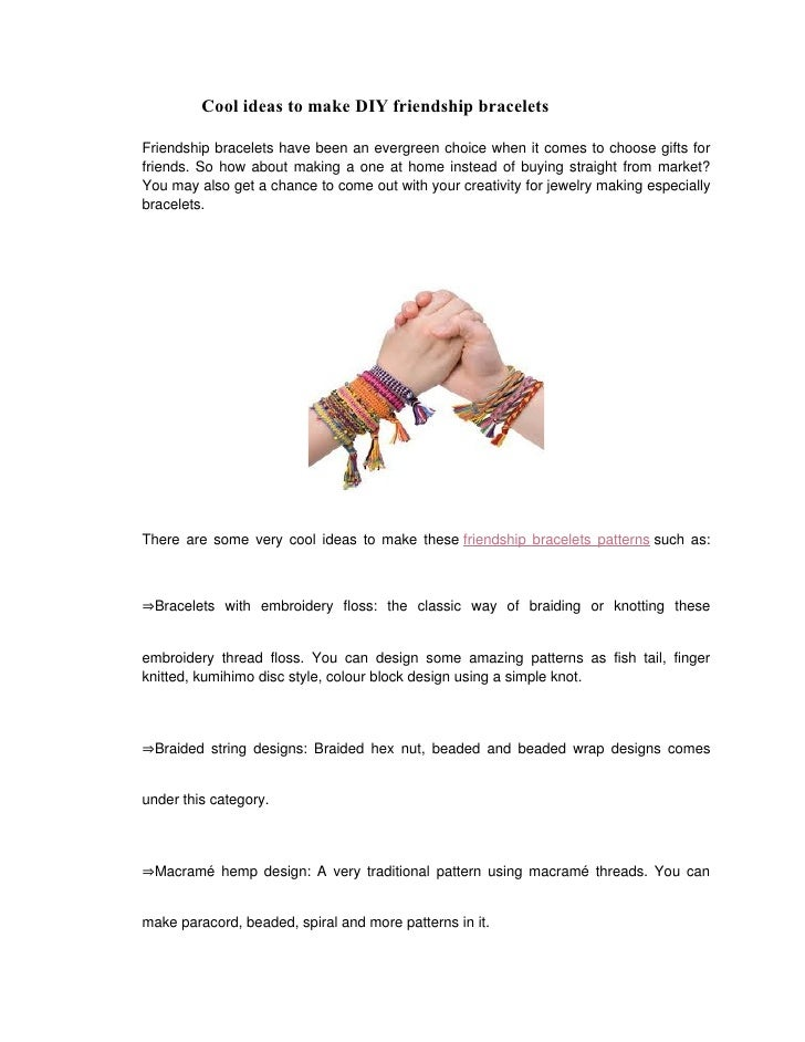 Cool ideas to make DIY friendship braceletsFriendship bracelets have been an evergreen choice when it comes to choose gift...