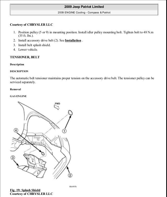 Courtesy of CHRYSLER LLC 1. Position pulley (5 or 9) in mounting position. Install idler pulley mounting bolt. Tighten bol...