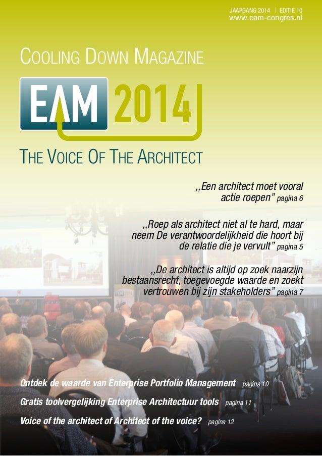 2014 JAARGANG 2014 | EDITIE 10 www.eam-congres.nl ,,Roep als architect niet al te hard, maar neem De verantwoordelijkheid ...