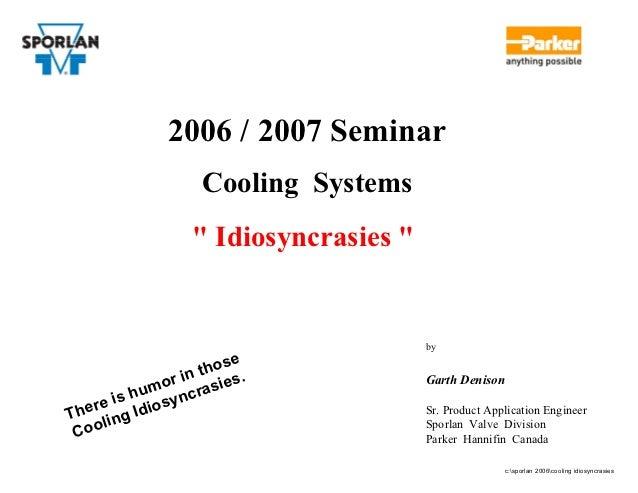 "2006 / 2007 Seminar                     Cooling Systems                   "" Idiosyncrasies ""                              ..."