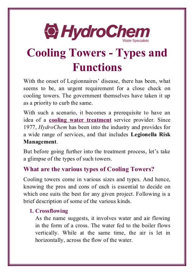 Cooling Towers - Types and Functions With the onset of Legionnaires' disease, there has been, what seems to be, an urgent ...