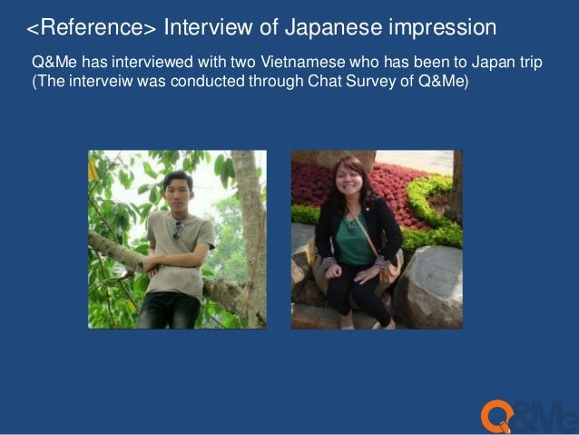 <Reference> Interview of Japanese impression  Q&Me has interviewed with two Vietnamese who has been to Japan trip  (The in...