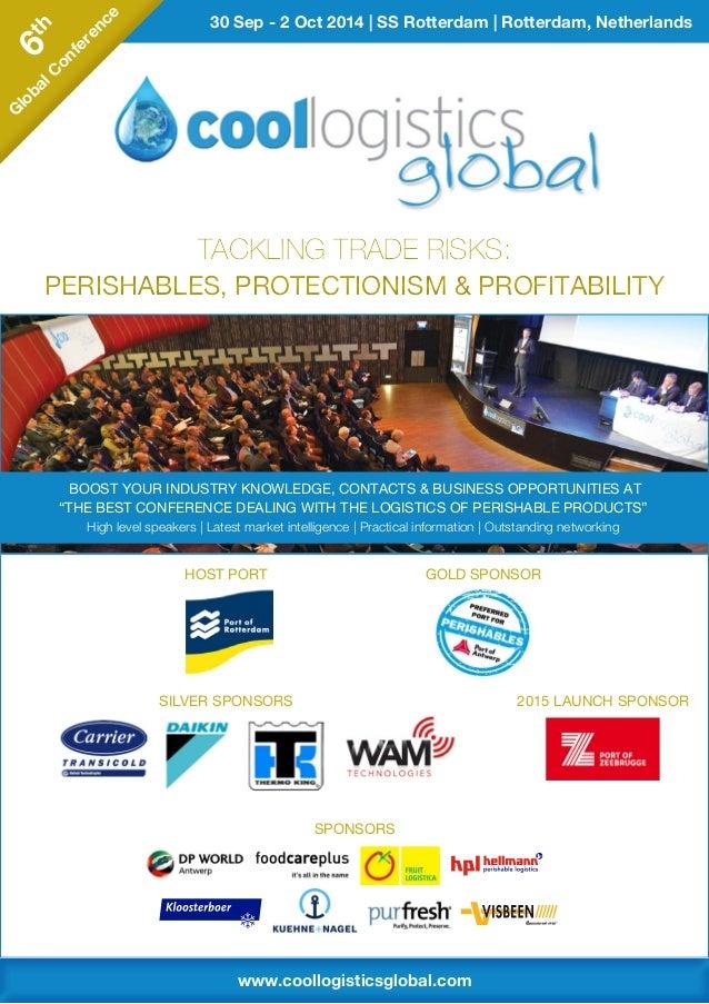 30 Sep - 2 Oct 2014 | SS Rotterdam | Rotterdam, Netherlands6th G lobalC onference 6th G lobalC onference www.coollogistics...