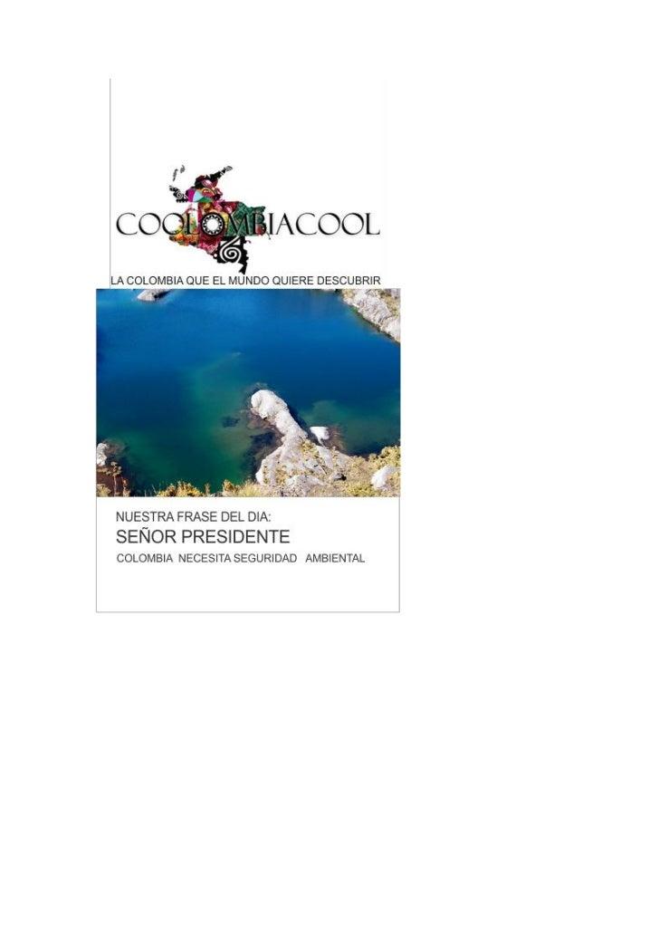 COOLOMBIACOOLSomos una organización , que trabaja y posiciona la imagen de nuestropaís describiéndola como:LA COLOMBIA BIO...