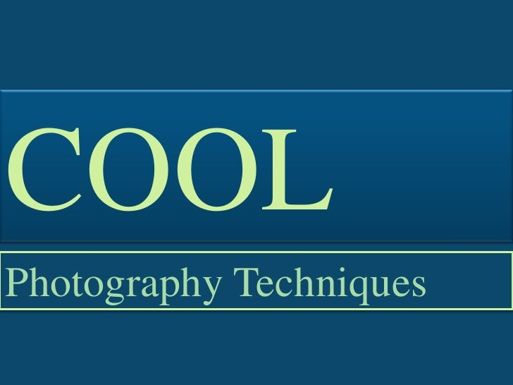 Cool Photography Techniques