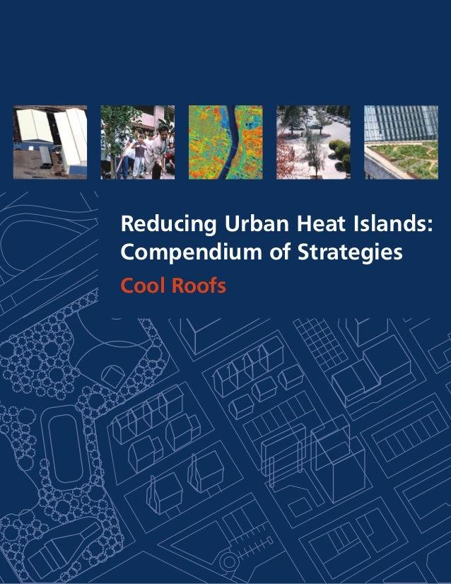 Reducing Urban Heat Islands: Compendium of Strategies Cool Roofs