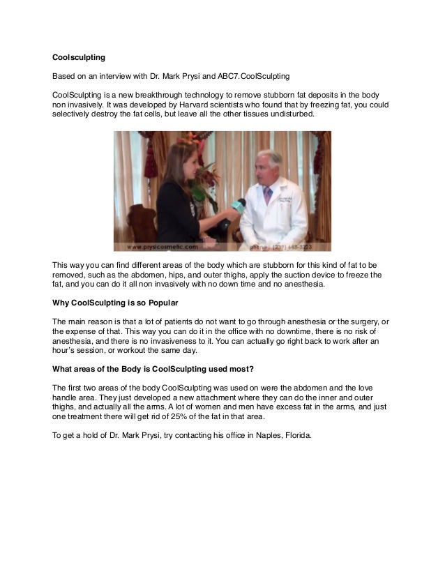 Coolsculpting! !  Based on an interview with Dr. Mark Prysi and ABC7.CoolSculpting! !  CoolSculpting is a new breakthrough...