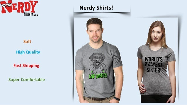 Nerdy Shirts High Quality Soft Super Comfortable Fast Shipping Our Best Selling Funny