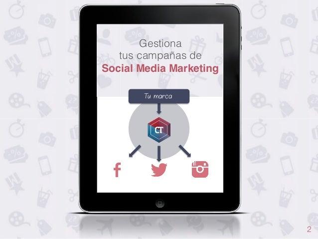 Gestiona ! tus campañas de! Social Media Marketing! Tu marca  2