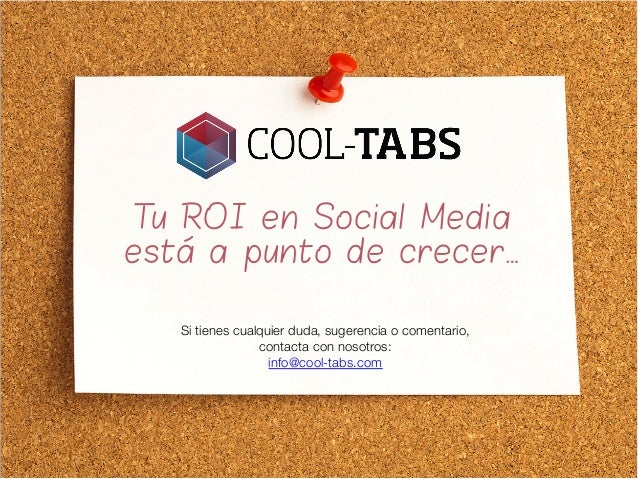 T ROI en Social Media u está a punto de crecer… Si tienes cualquier duda, sugerencia o comentario,  contacta con nosotros:...