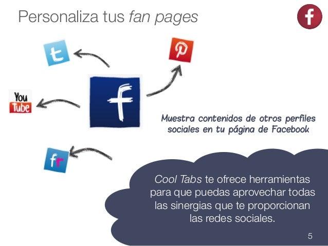 Personaliza tus fan pages  Muestra contenidos de otros perfiles sociales en tu página de Facebook  Cool Tabs te ofrece her...
