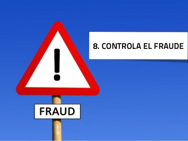 8. CONTROLA EL FRAUDE