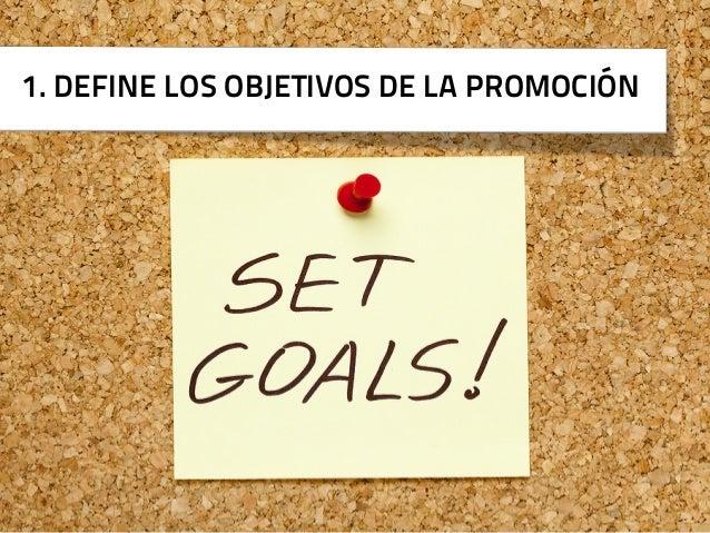 1. DEFINE LOS OBJETIVOS DE LA PROMOCIÓN