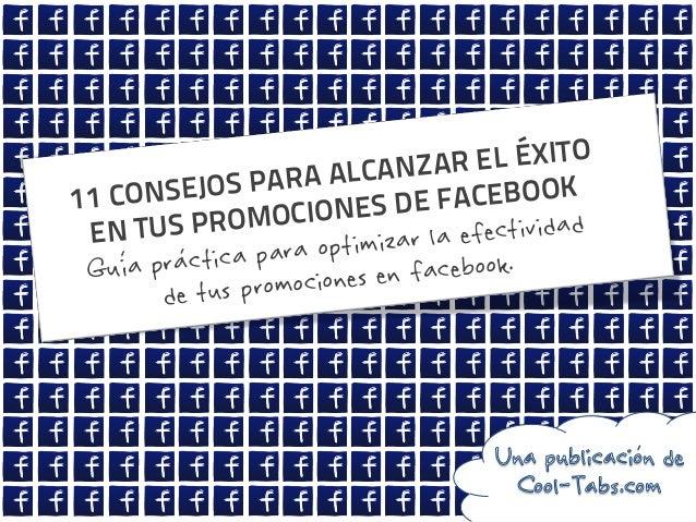 R EL ÉXITO RA ALCANZA ONSEJOS PA 11 C E FACEBOOK OCIONES D M EN TUS PRO la efectividad izar  a para optim facebook. Guia p...