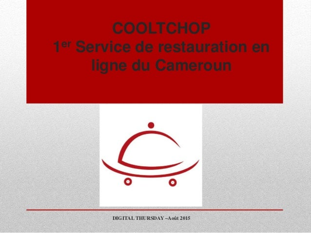 COOLTCHOP 1er Service de restauration en ligne du Cameroun DIGITAL THURSDAY –Août 2015