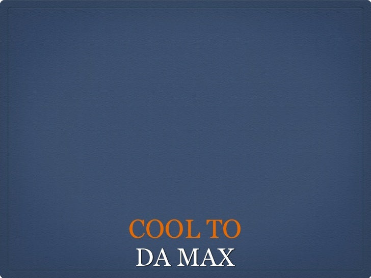 COOL TODA MAX