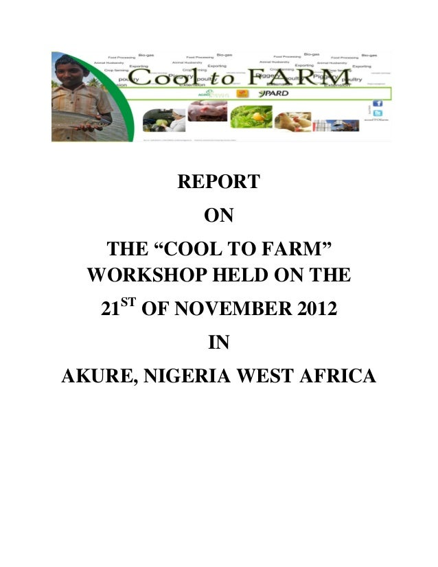 "REPORT                  ON   THE ""COOL TO FARM""  WORKSHOP HELD ON THE        ST   21        OF NOVEMBER 2012              ..."