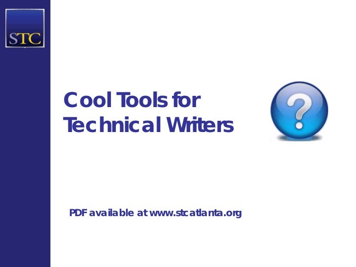 Cool Tools forTechnical WritersPDF available at www.stcatlanta.org