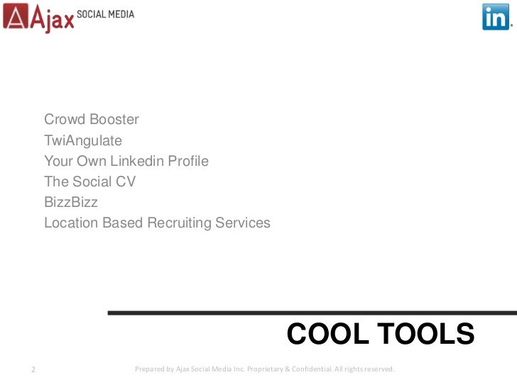 Cool Tools<br />Crowd Booster<br />TwiAngulate<br />Your Own Linkedin Profile<br />The Social CV<br />BizzBizz<br />Locati...