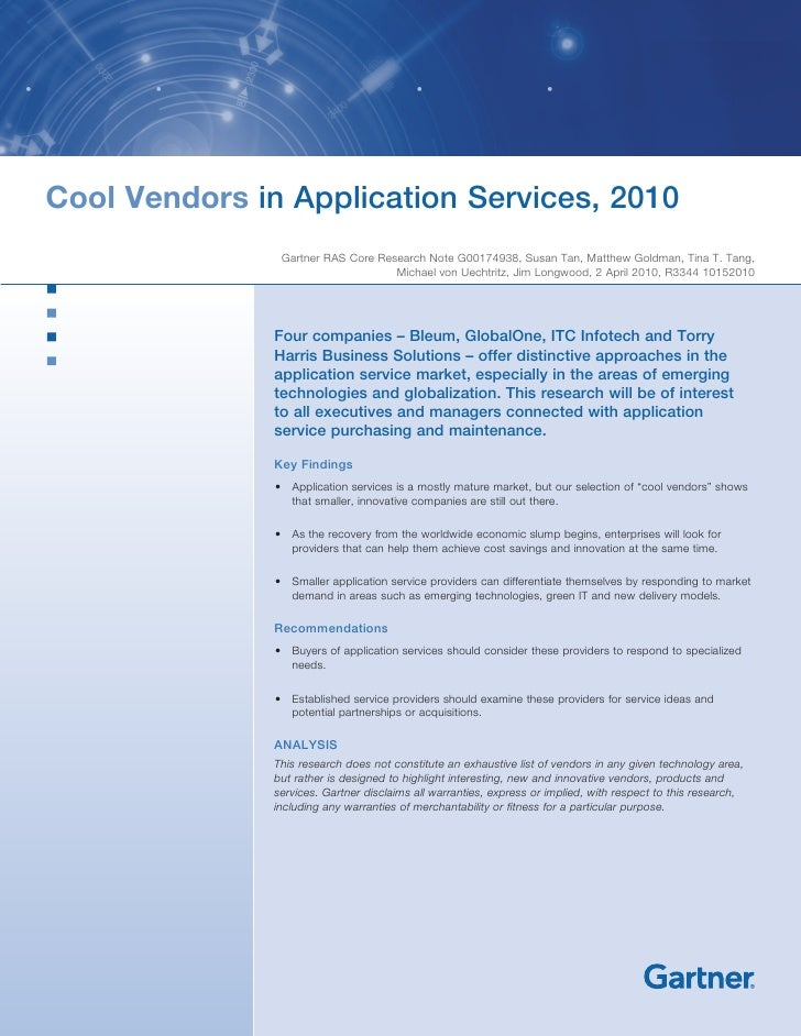 Cool Vendors in Application Services, 2010                 Gartner RAS Core Research Note G00174938, Susan Tan, Matthew Go...