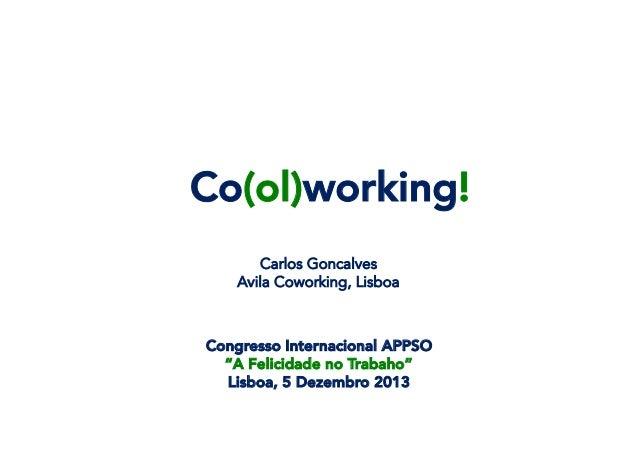 "Co(ol)working! Carlos Goncalves Avila Coworking, Lisboa  Congresso Internacional APPSO ""A Felicidade no Trabaho"" Lisboa, 5..."