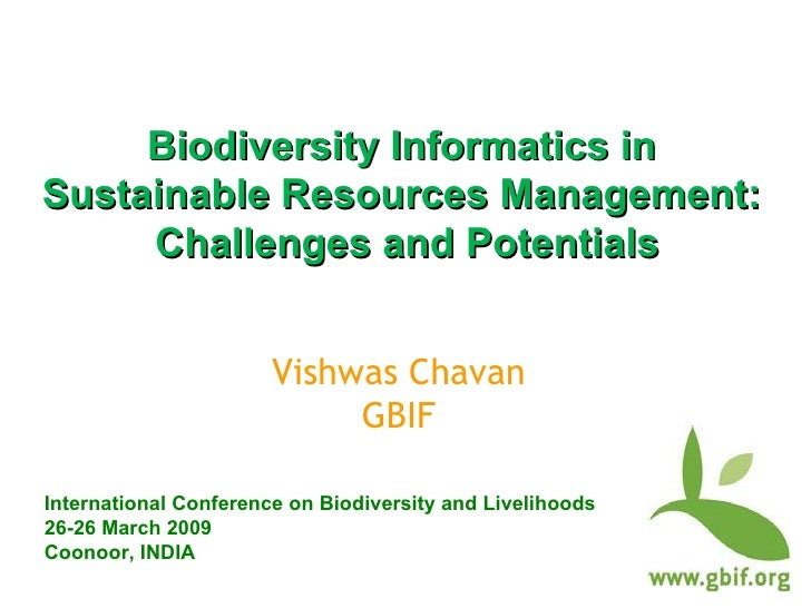 Biodiversity Informatics in  Sustainable Resources Management:  Challenges and Potentials International Conference on Biod...