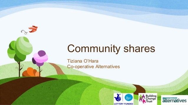 Community shares  Tiziana O'Hara  Co-operative Alternatives