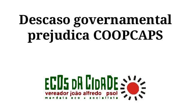 Descaso governamental prejudica COOPCAPS