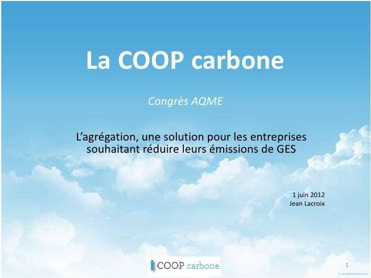La COOP carbone              Congrès AQMEL'agrégation, une solution pour les entreprises   souhaitant réduire leurs émissi...
