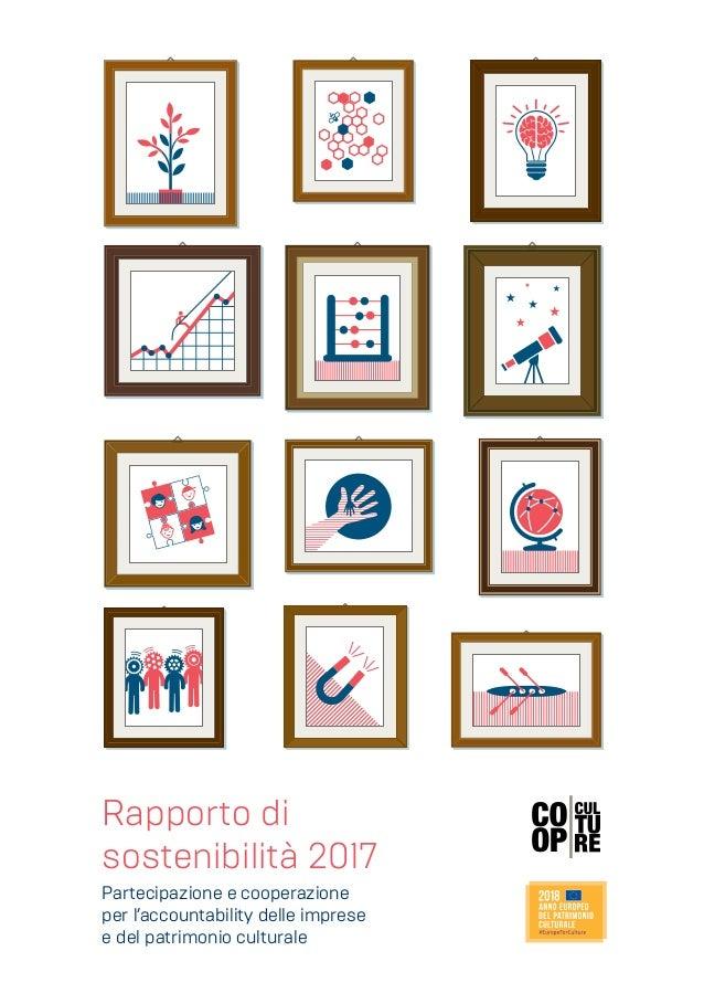 Rapporto di sostenibilità 2017 Partecipazione e cooperazione per l'accountability delle imprese e del patrimonio culturale