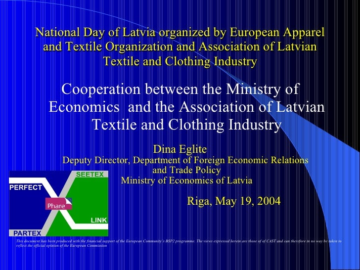 National Day of Latvia organized by European Apparel and Textile Organization and Association of Latvian Textile and Cloth...