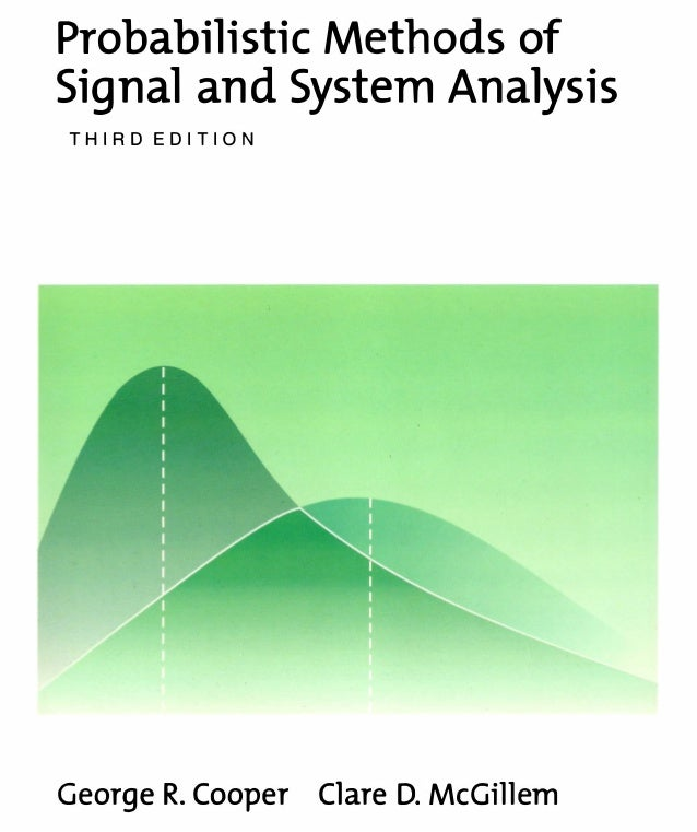 Probabilistic Methods ofSignal and System AnalysisTHIRD EDITIONGeorge R. Cooper Clare D. McGillem