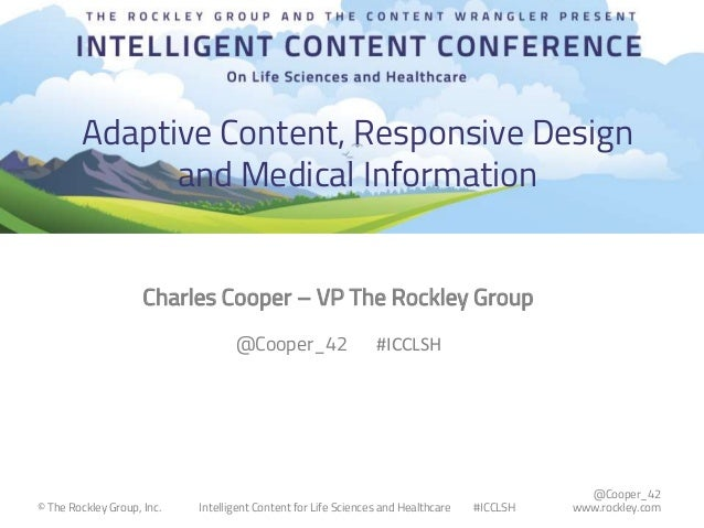 @Cooper_42 www.rockley.com© The Rockley Group, Inc. Intelligent Content for Life Sciences and Healthcare #ICCLSH Adaptive ...