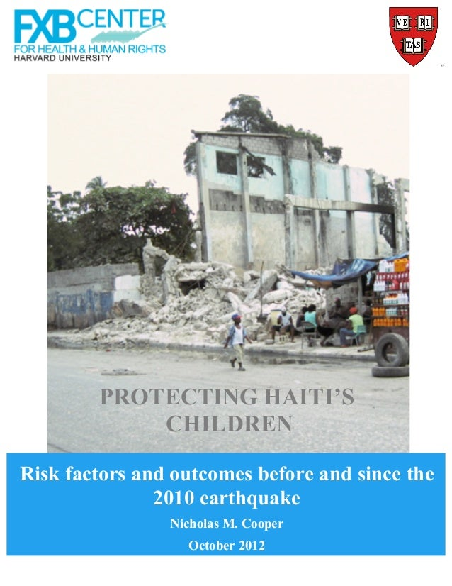 PROTECTING HAITI'S            CHILDRENRisk factors and outcomes before and since the               2010 earthquake        ...