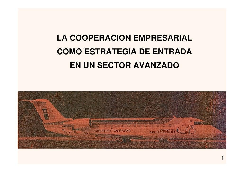 LA COOPERACION EMPRESARIAL COMO ESTRATEGIA DE ENTRADA   EN UN SECTOR AVANZADO                                  1