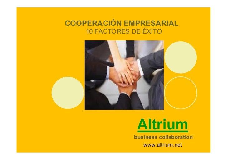 COOPERACIÓN EMPRESARIAL    10 FACTORES DE ÉXITO                 Altrium                business collaboration             ...