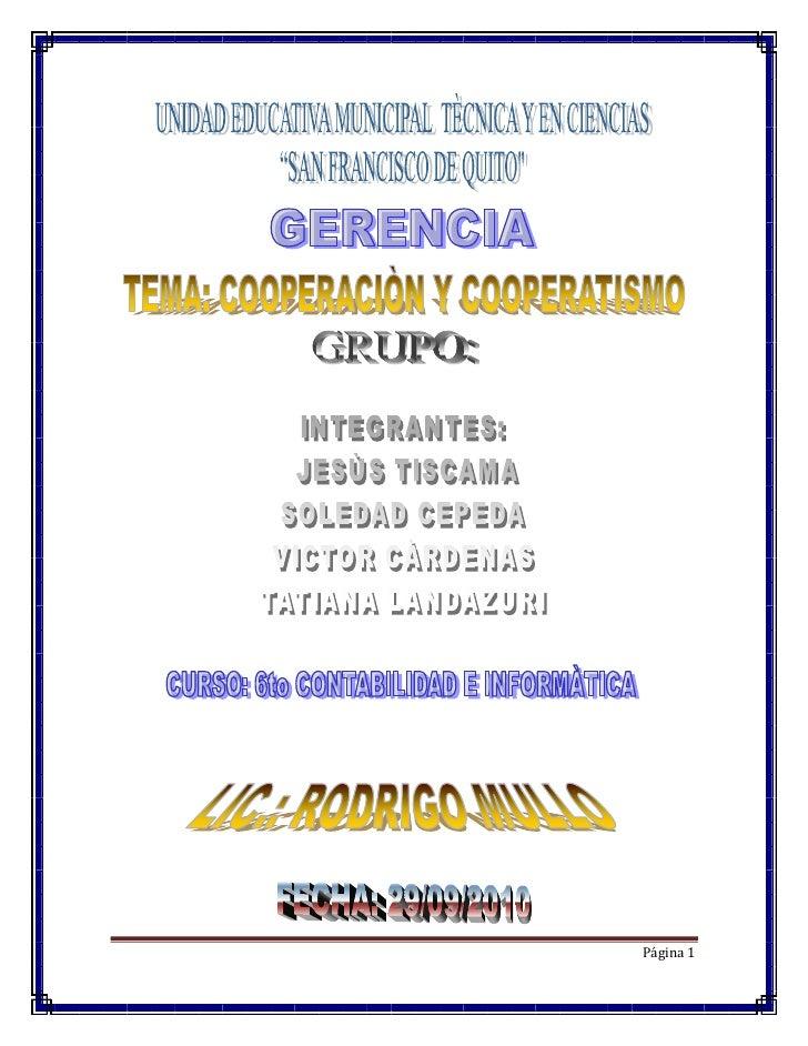 INDICE<br />2  INTRODUCCION<br />3-5  DESARROLLO (COOPRACIÓN Y COOPETATIVISMO)<br />4-12 ORIGEN DEL COOPERATIVISMO EN EL M...