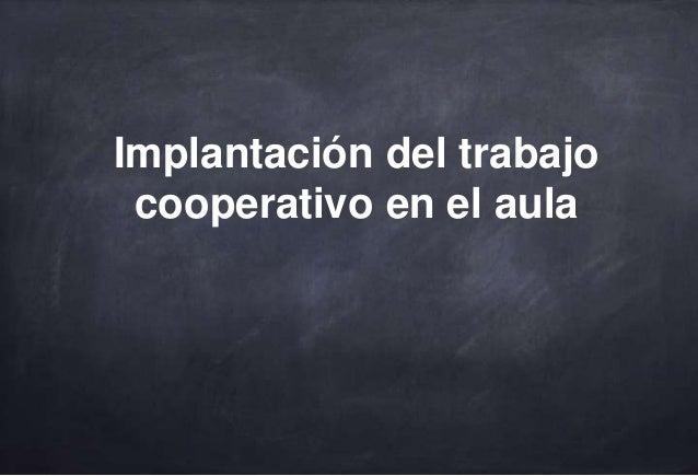 Implantación del trabajo cooperativo en el aula