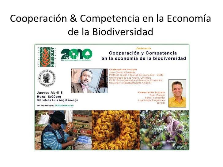 Cooperación & Competencia en la Economía de la Biodiversidad