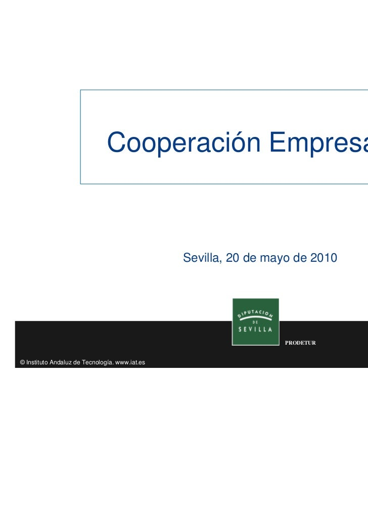 Cooperación Empresarial                                                Sevilla, 20 de mayo de 2010                        ...