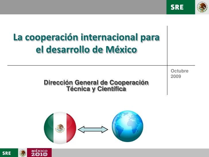 Unidad de Relaciones Económicas y Cooperación Internacional Dirección General de Cooperación Técnica y Científica         ...