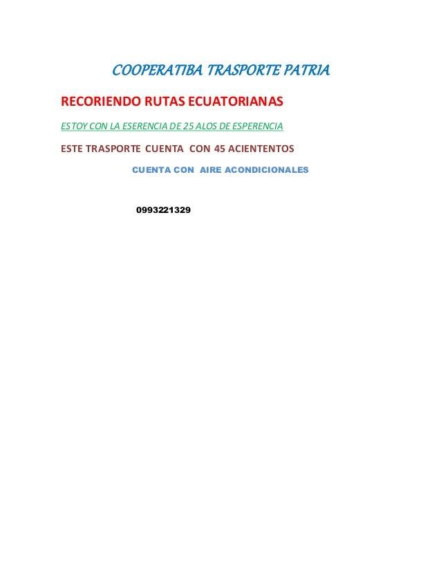 COOPERATIBA TRASPORTE PATRIA RECORIENDO RUTAS ECUATORIANAS ESTOY CON LA ESERENCIA DE 25 ALOS DE ESPERENCIA ESTE TRASPORTE ...