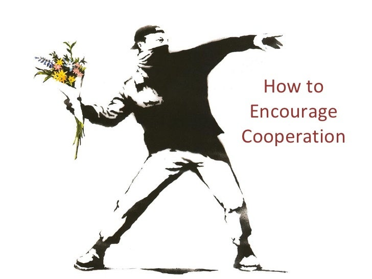 How to Encourage Cooperation