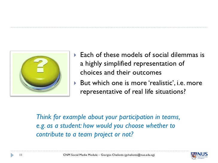     Each of these models of social dilemmas is                           a highly simplified representation of           ...