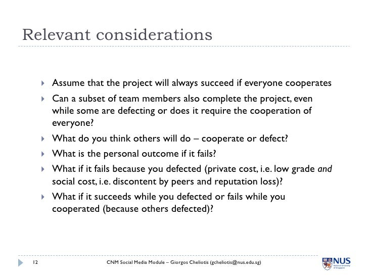 Relevant considerations           Assume that the project will always succeed if everyone cooperates          Can a subs...
