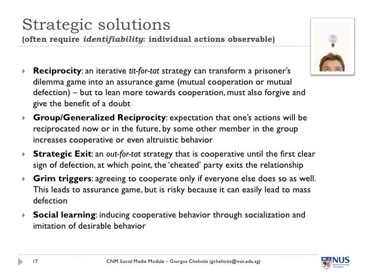 Strategic solutions (often require identifiability: individual actions observable)      Reciprocity: an iterative tit-for...